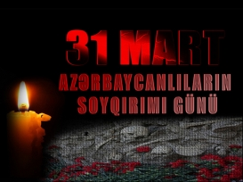 March massacre in Azerbaijan (massacre of Muslims in 1918-20 in Baku and other cities)