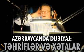 Azərbaycanda dublyaj: təhriflər və xətalar