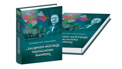 """صدور كتاب """"... إعتقدنا أن شعبنا سيعيش بشكل مستقل"""" المكرس للاحتفال بالذكري المئوية لجمهورية أذربيجان الديمقراطية"""